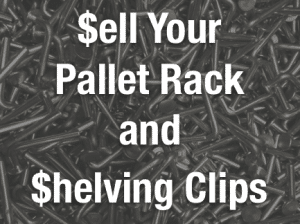 How to sell your pallet rack and shelving clips