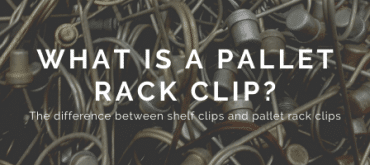 What Is a Pallet Rack Clip?